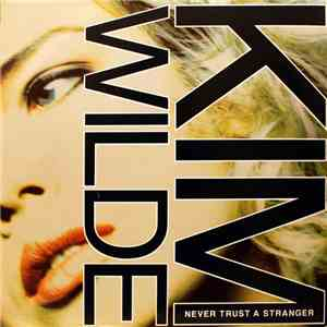 Kim Wilde - Never Trust A Stranger download