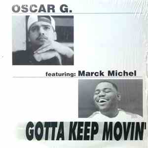 Oscar G. Featuring Marck Michel - Gotta Keep Movin' download